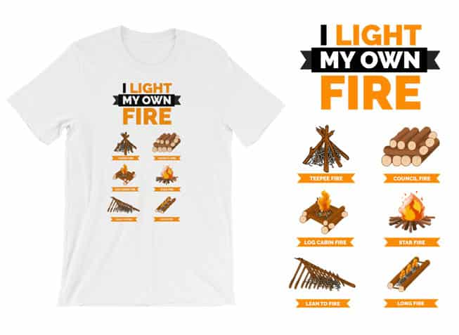 light my fire lay t-shirt