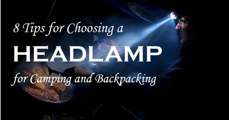 8 Tips for Choosing a Headlamp for Camping or Backpacking ...