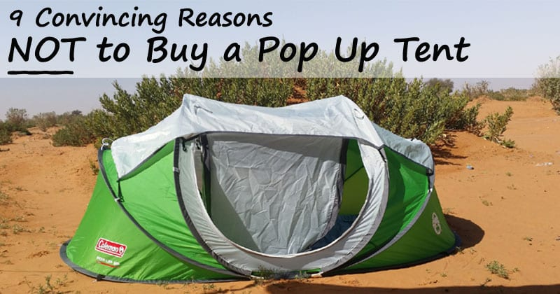 reasons not to buy a pop up tent
