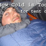 how cold is too cold for tent camping