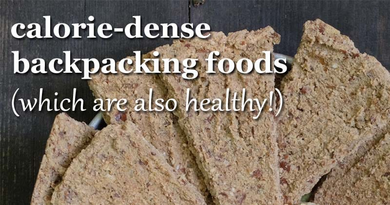 calorie dense healthy backpacking foods
