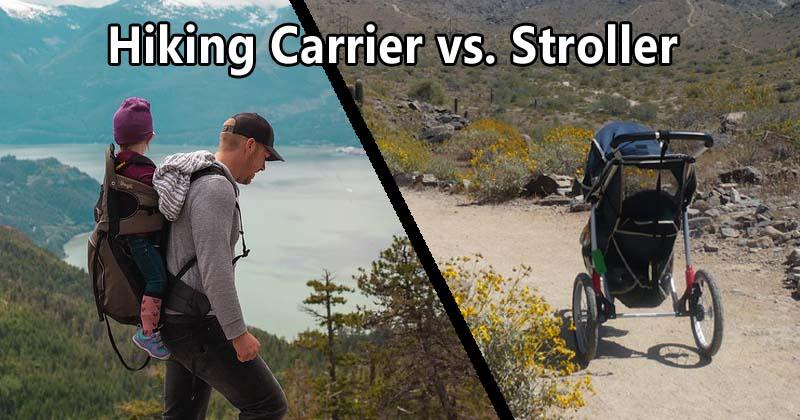 hiking stroller versus hiking carrier