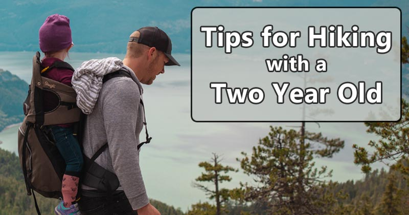 tips for hiking with a two year old