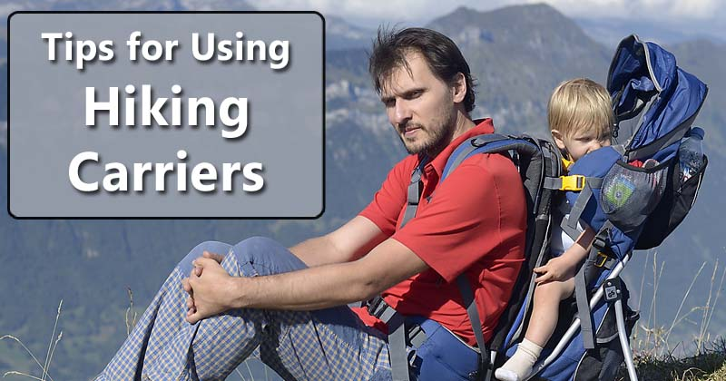 tips for using child hiking carriers