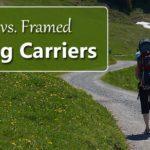 soft carrier vs frame backpack carrier for hiking