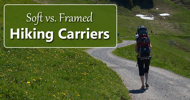 soft carrier vs frame backpack carrier for hiking