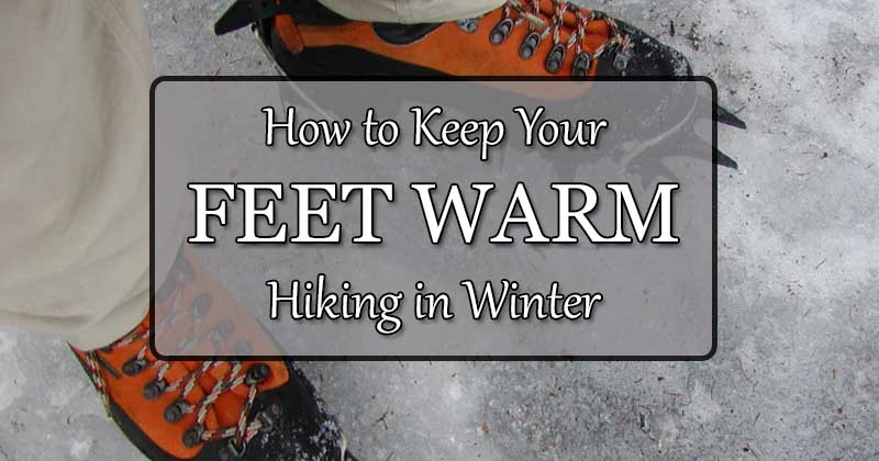 how to keep feet warm hiking in winter