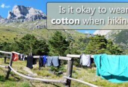 is it okay to wear cotton when hiking